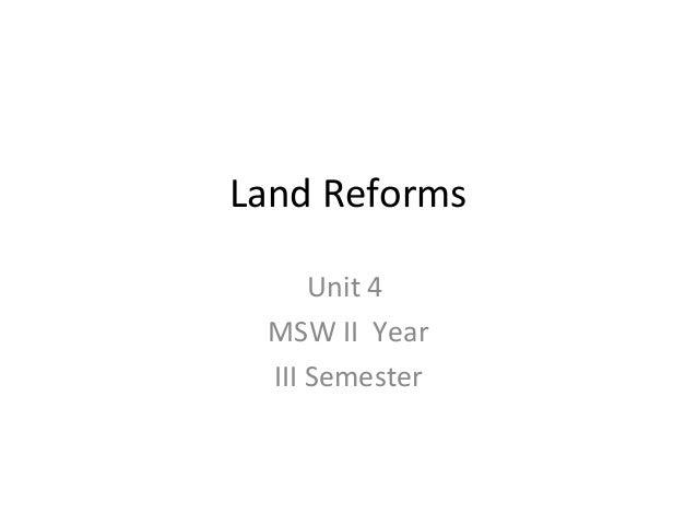 Land Reforms Unit 4  MSW II  Year III Semester