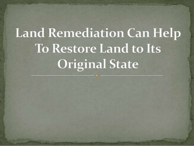 Land can become contaminated and be rendered unusable. Land can get contaminated due to pollution and contaminants from su...