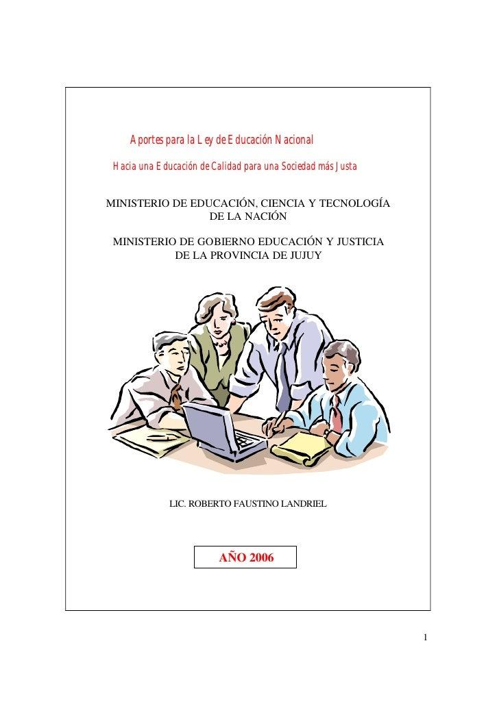 Aportes para la Ley de Educación Nacional   Hacia una Educación de Calidad para una Sociedad más Justa   MINISTERIO DE EDU...
