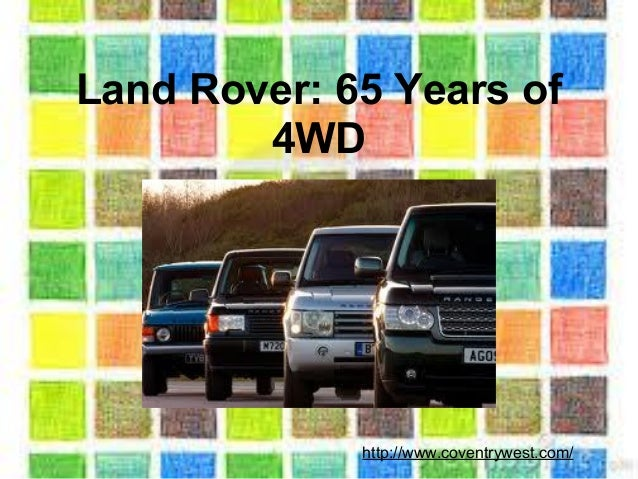 Land Rover: 65 Years of 4WD http://www.coventrywest.com/