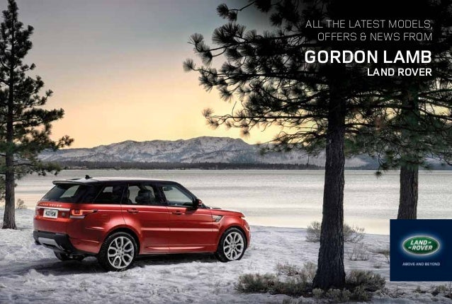 Land Rover offers from Gordon Lamb Spring 2014.