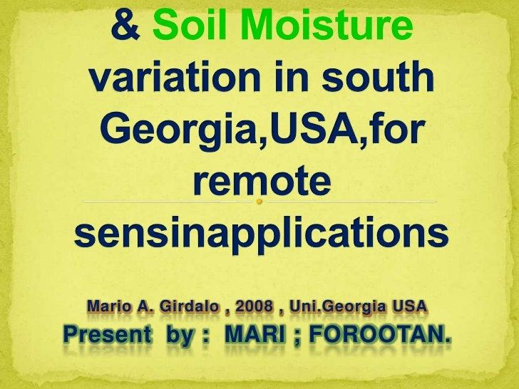 Landsacpe complexity & Soil Moisturevariation in south Georgia,USA,for remote sensinapplications<br />Mario A. Girdalo , 2...