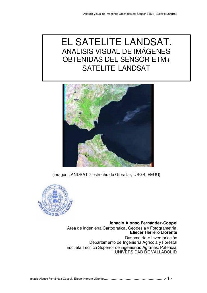 Análisis Visual de Imágenes Obtenidas del Sensor ETM+ - Satélite Landsat.                         EL SATELITE LANDSAT.    ...