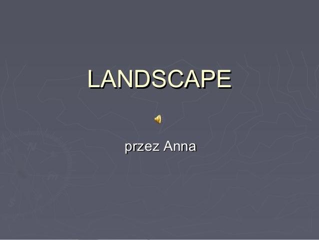 LANDSCAPELANDSCAPE przez Annaprzez Anna