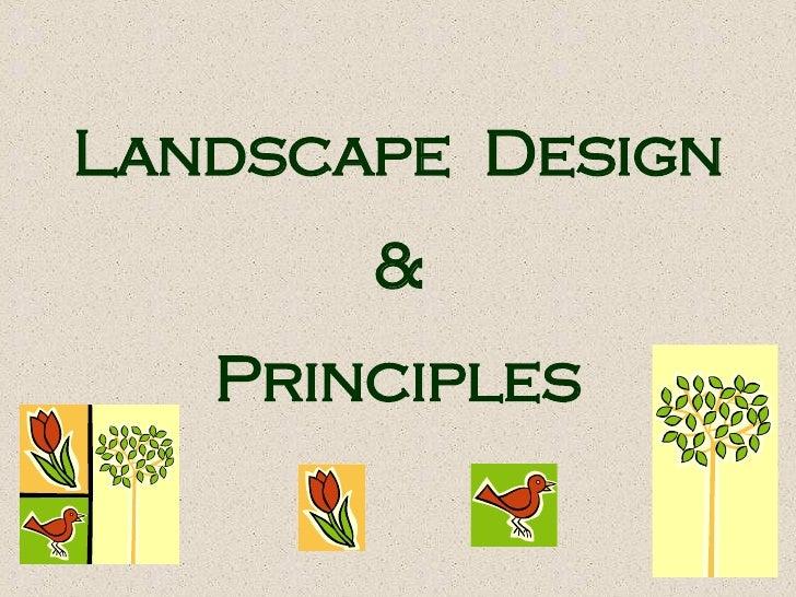 Landscape  Design & Principles