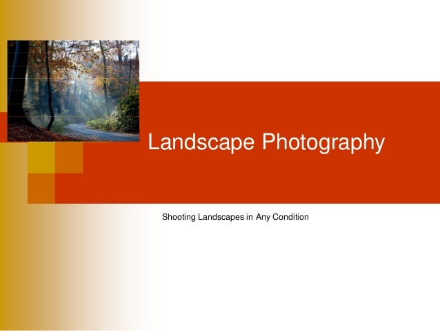 Landscape PhotographyShooting Landscapes in Any Condition