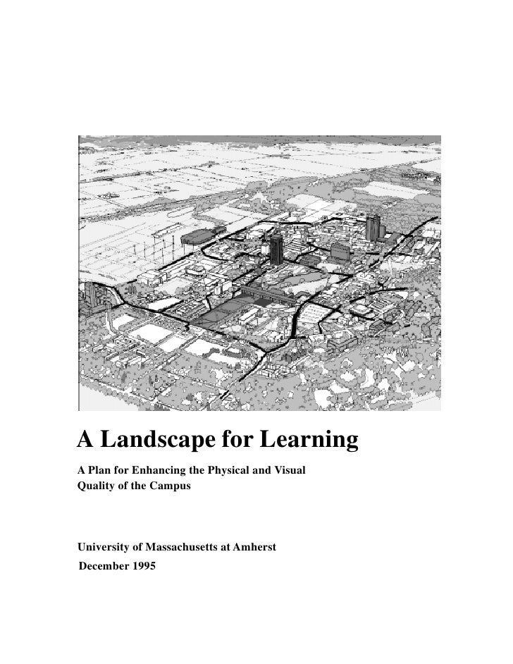 A Landscape for LearningA Plan for Enhancing the Physical and VisualQuality of the CampusUniversity of Massachusetts at Am...