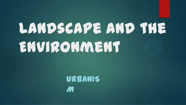 Landscape and the Environment URBANIS M