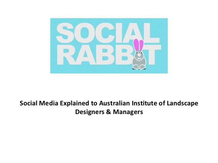 Social Media Explained to Australian Institute of Landscape Designers & Managers