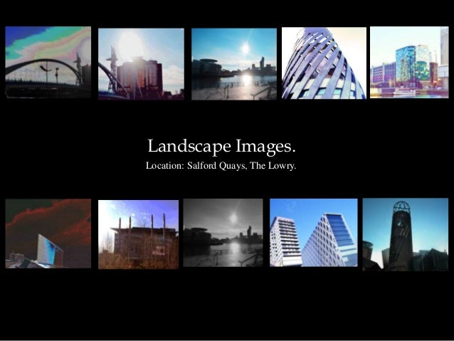 Landscape Images.Location: Salford Quays, The Lowry.