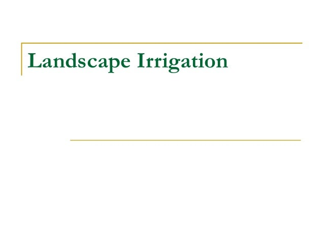 Landscape Irrigation Agricultural Extension Service The University of Tennessee