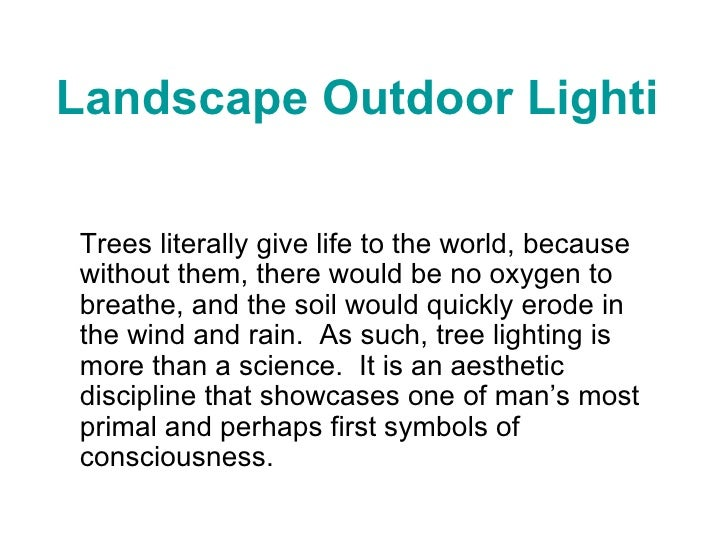 Landscape Outdoor Lighting Kits Trees literally give life to the world, because without them, there would be no oxygen to ...