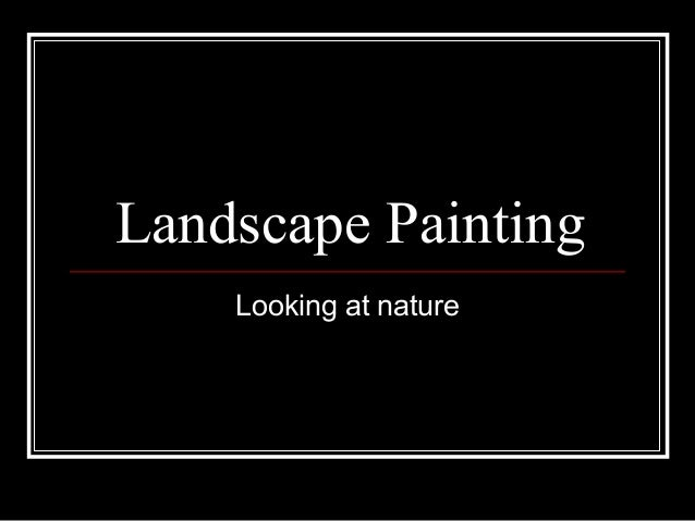 Landscape Painting    Looking at nature