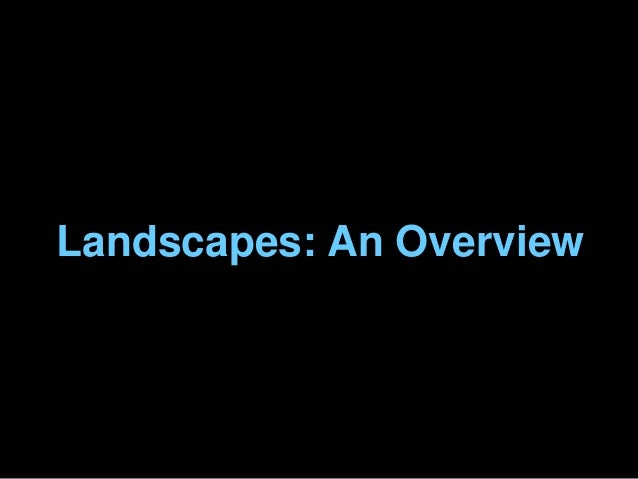 Landscapes: An Overview