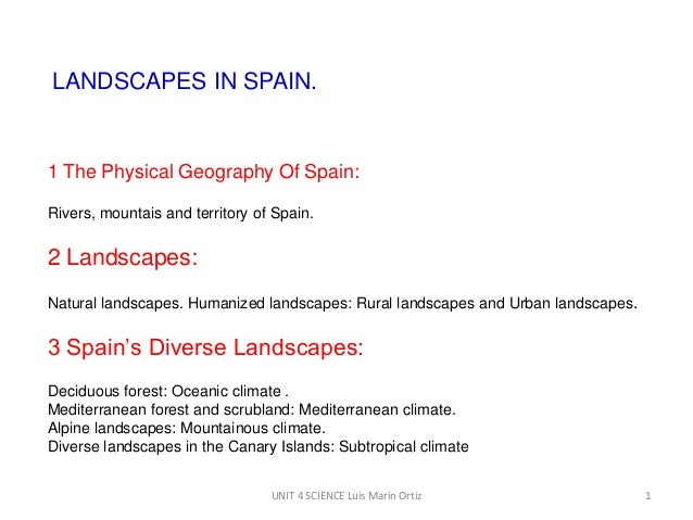 LANDSCAPES IN SPAIN.  1 The Physical Geography Of Spain: Rivers, mountais and territory of Spain.  2 Landscapes: Natural l...