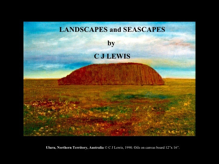 "LANDSCAPES and SEASCAPES by  C J LEWIS Uluru, Northern Territory, Australia  © C J Lewis, 1990. Oils on canvas board 12""x ..."
