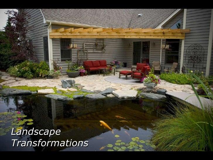 Landscape Transformations