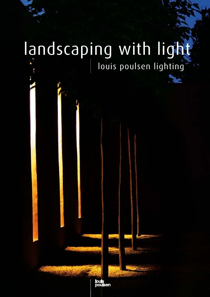 landscaping with light          louis poulsen lighting