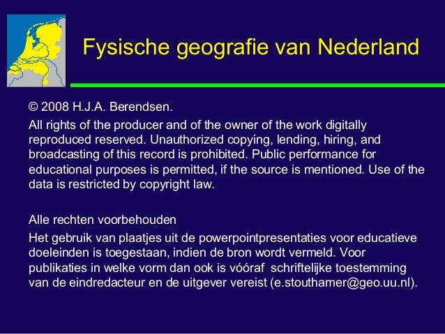 Fysische geografie van Nederland © 2008 H.J.A. Berendsen. All rights of the producer and of the owner of the work digitall...
