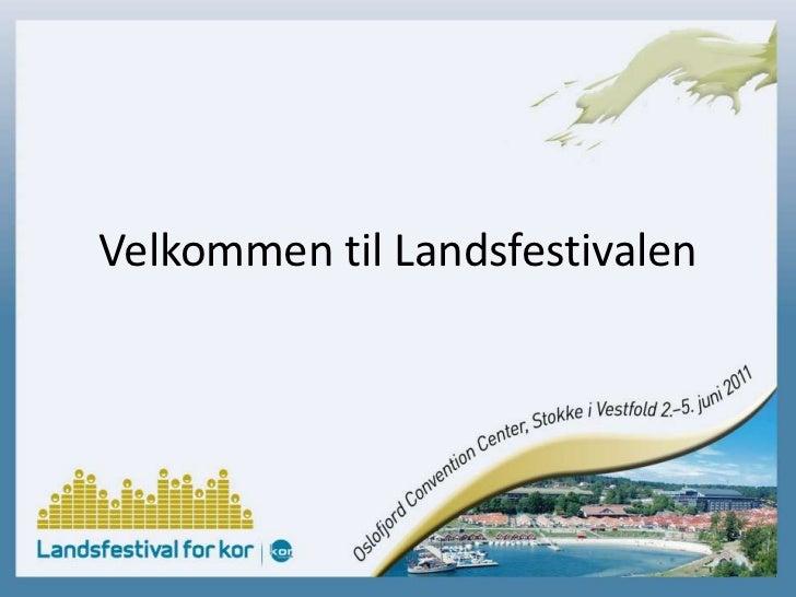 Velkommen til Landsfestivalen<br />