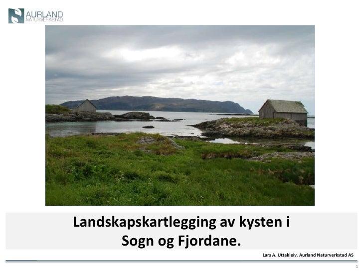 Landskapskartlegging Av Kysten I Sogf 06.10.09