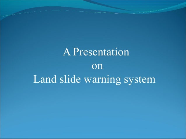 Land slide warning system