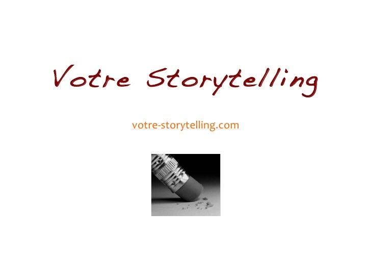 Votre Storytelling     votre-‐storytelling.com