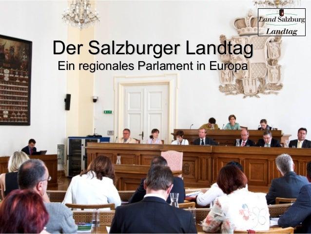 Der Salzburger Landtag Ein regionales Parlament in Europa