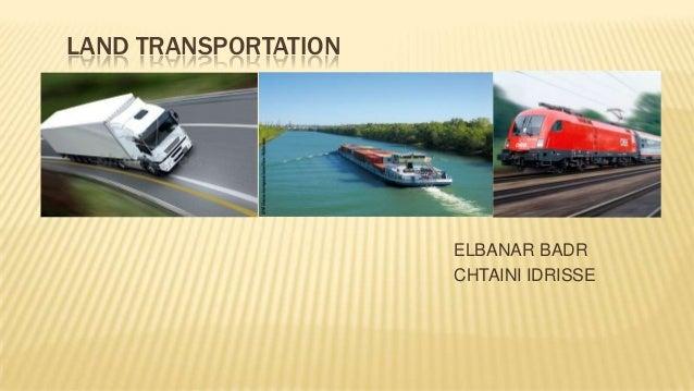 LAND TRANSPORTATION ELBANAR BADR CHTAINI IDRISSE