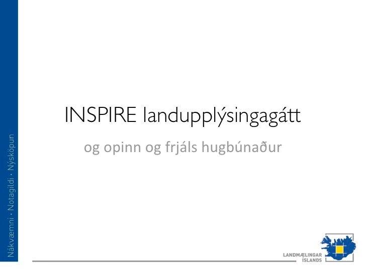 INSPIRE landupplýsingagátt  ogopinnogfrjálshugbúnaður