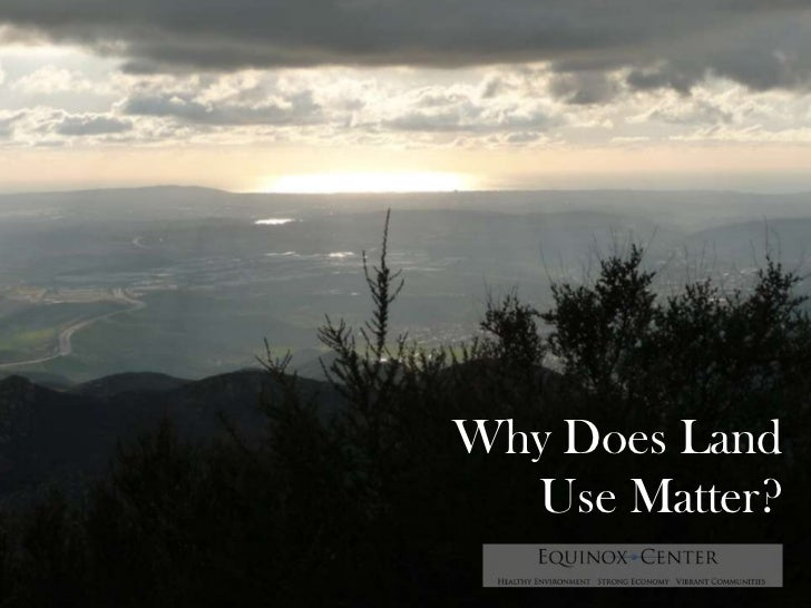 Why Does Land Use Matter?<br />
