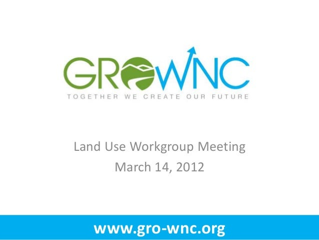 GroWNC Land Use Workgroup Meeting - March 2012