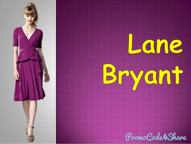  Lane Bryant is a US retailer specializing in plus-size clothing for women.  Come to Lane Bryant, customer can find 'fas...
