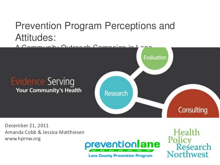 Prevention Program Perceptions and    Attitudes:    A Community Outreach Campaign in Lane    County, Oregon       Click to...