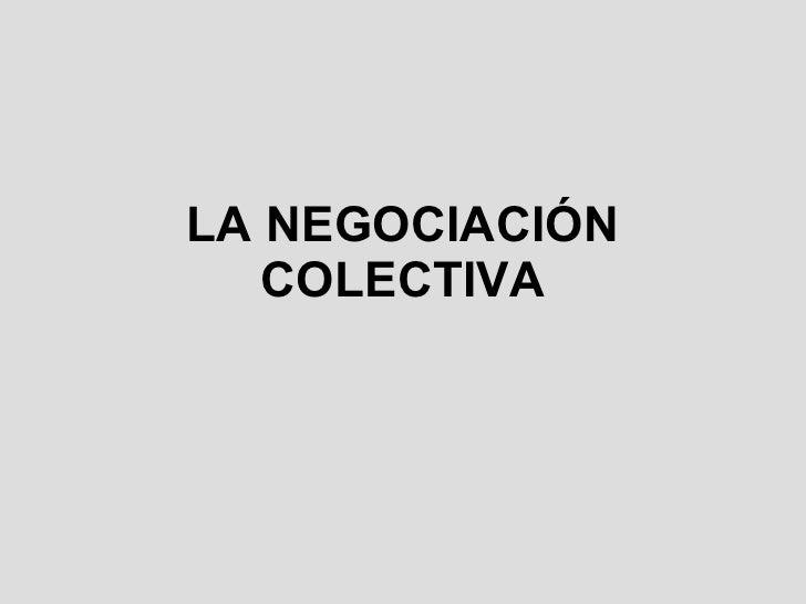 La Negociación Colectiva -  Los Convenios Colectivos