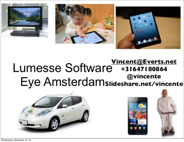 Vincent@Everts.net          Lumesse Software        +31647180864                                    @vincente           Ey...