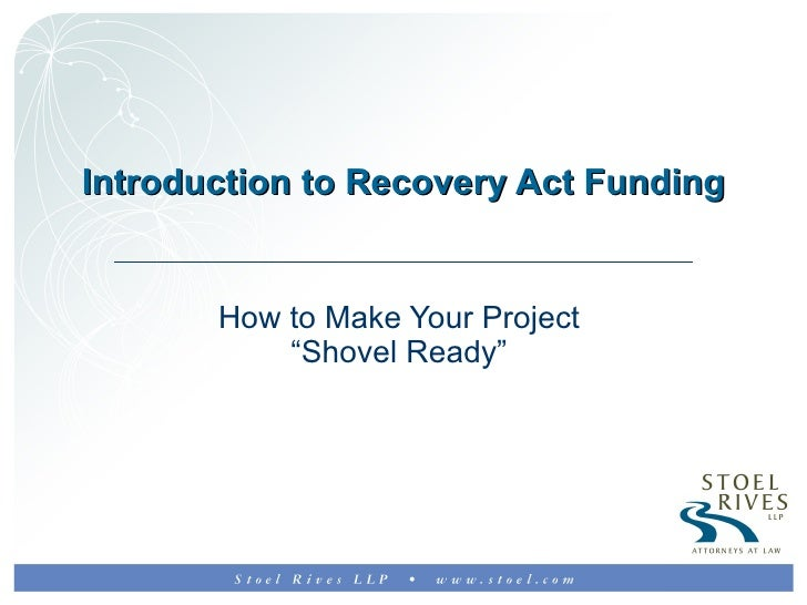 """Introduction to Recovery Act Funding How to Make Your Project  """"Shovel Ready"""""""