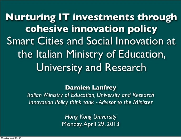 Nurturing IT investments through cohesive innovation policy - Smart Cities and Social Innovation