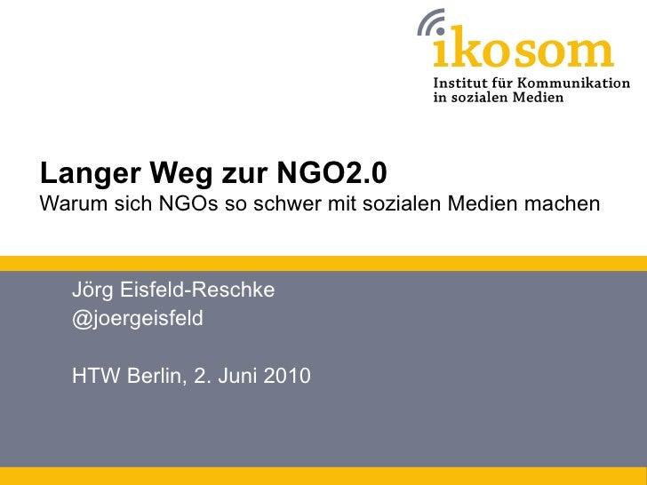 Langer Weg zur NGO2.0 Warum sich NGOs so schwer mit sozialen Medien machen      Jörg Eisfeld-Reschke   @joergeisfeld    HT...