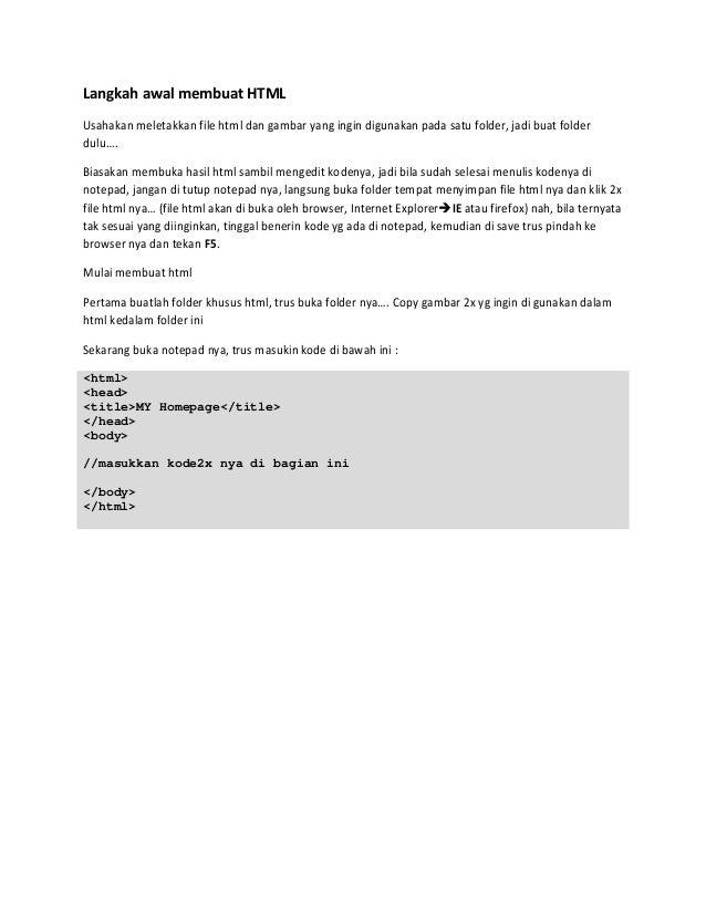 Langkah awal membuat HTML Usahakan meletakkan file html dan gambar yang ingin digunakan pada satu folder, jadi buat folder...