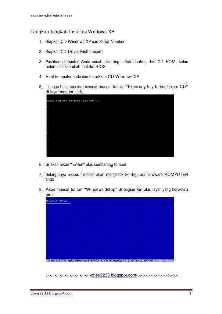 <<<<Instalasi win XP>>>>Langkah-langkah Instalasi Wndows XP    1. Siapkan CD Windows XP dan Serial Number    2. Siapkan CD...