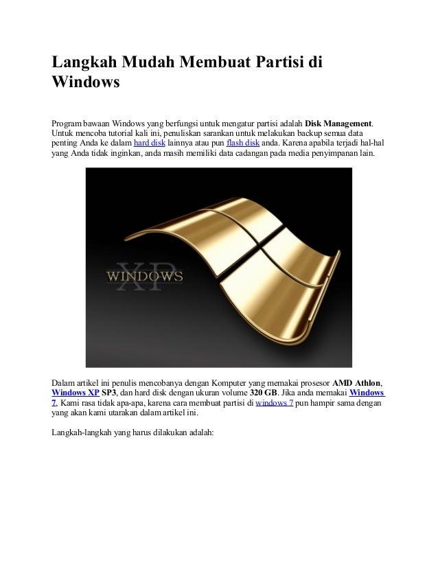 Langkah Mudah Membuat Partisi di Windows Program bawaan Windows yang berfungsi untuk mengatur partisi adalah Disk Manageme...