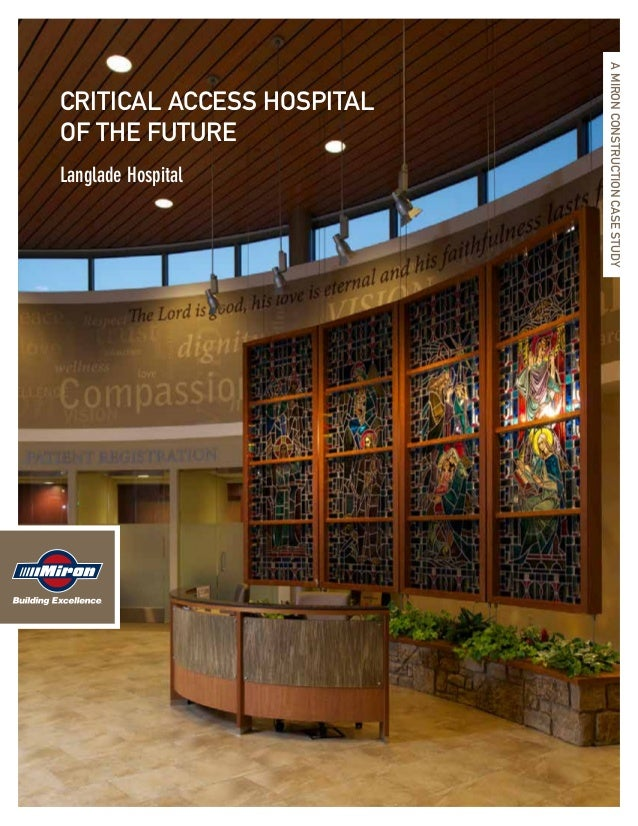 Langlade Hospital  A MIRON CONSTRUCTION CASE STUDY  CRITICAL ACCESS HOSPITAL OF THE FUTURE