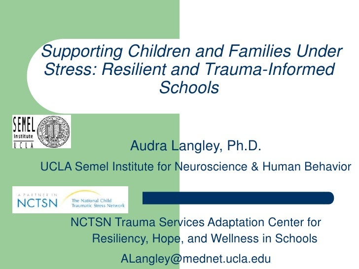 Supporting Children and Families UnderStress: Resilient and Trauma-Informed                Schools               Audra Lan...
