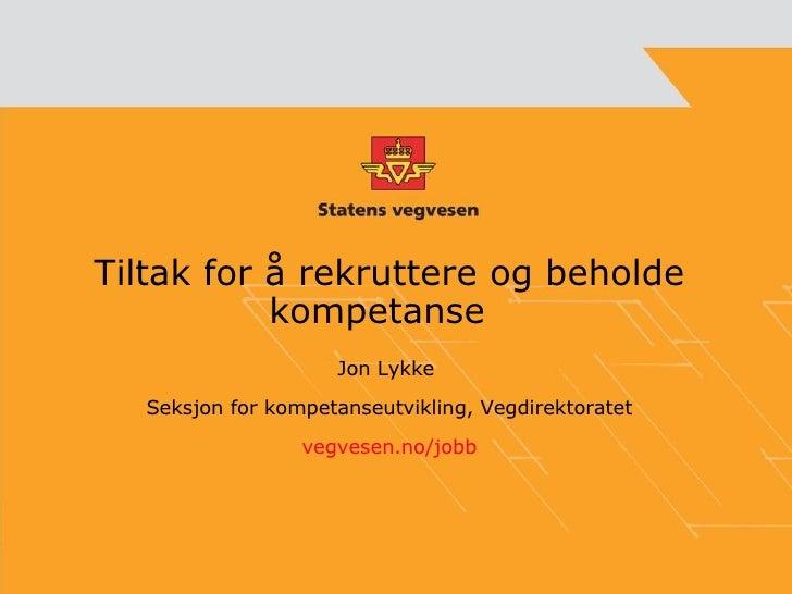 Tiltak for å rekruttere og beholde kompetanse i Statens vegvesen