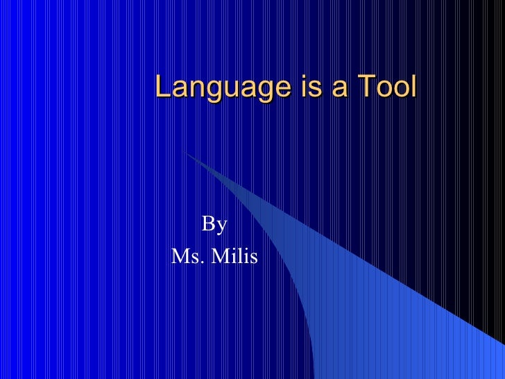 Language Is A Tool3