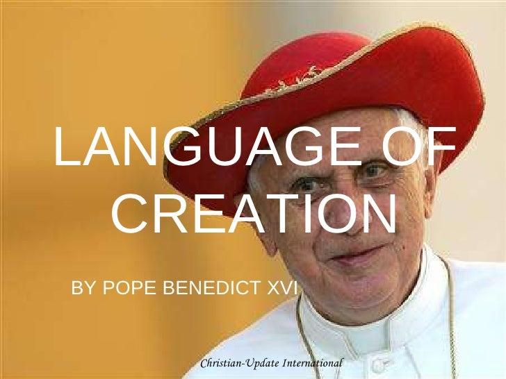 LANGUAGE OF CREATION BY POPE BENEDICT XVI Christian-Update International