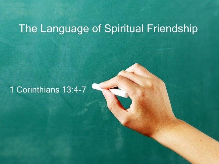 The Language of Spiritual Friendship 1 Corinthians 13:4-7