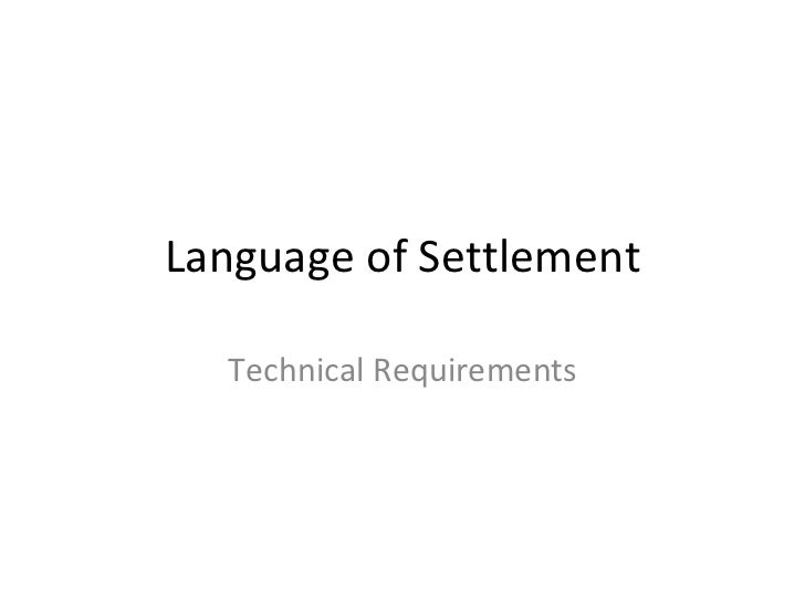 Language of Settlement Technical Requirements