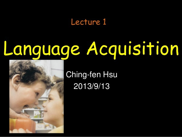 Language acquisition 1